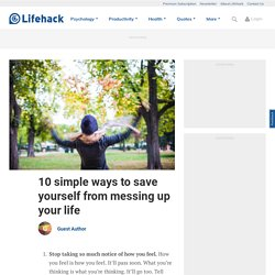 10 simple ways to save yourself from messing up your life - Stepcase Lifehack