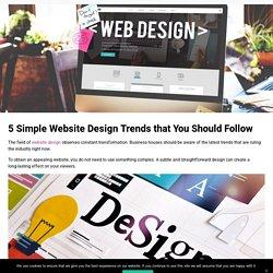 5 Simple Website Design Trends that You Should Follow