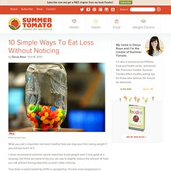 10 Simple Ways To Eat Less Without Noticing