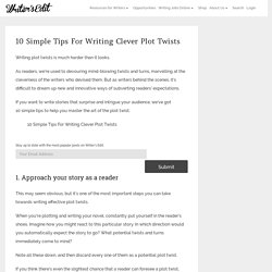 10 Simple Tips For Writing Clever Plot Twists - Writer's Edit