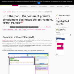 Etherpad : Ou comment prendre simplement des notes collectivement. 2ÈME PARTIE