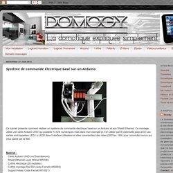 Domogy, La domotique expliquée simplement!: Système de commande électrique basé sur un Arduino