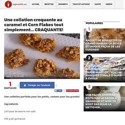 Une collation croquante au caramel et Corn Flakes tout simplement... CRAQUANTE! - Ma Fourchette