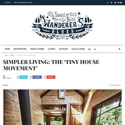 Simpler living: the 'Tiny House Movement' - Wanderer's Blues