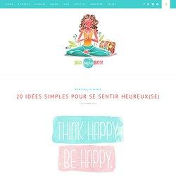 20 idées simples pour se sentir heureux(se) – Biobeaubon