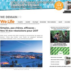 Simples, pas chères, efficaces :<br/>Nos 10 éco-résolutions pour 2017