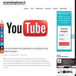 10 Trucs Simples Pour Optimiser La Visibilité De Vos Vidéos Youtube
