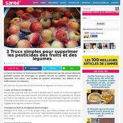 3 Trucs simples pour supprimer les pesticides des fruits et des légumes