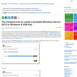 The simplest was to create a bootable Windows Server 2012 or Windows 8 USB Key - The IT Pro Exchange