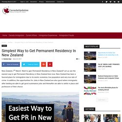Simplest Way to Get Permanent Residency in New Zealand