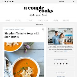 Simplest Tomato Soup with Star Toasts