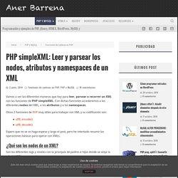 PHP simpleXML: Leer y parsear los nodos, atributos y namespaces de un XML