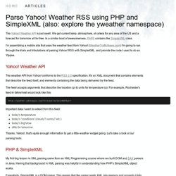 Parse Yahoo! Weather RSS using PHP and SimpleXML (also: explore the yweather namespace) by Pete Karl