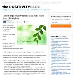 Daily Simplicity: 10 Habits That Will Make Your Life Lighter