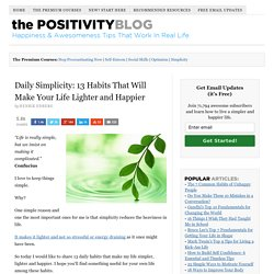 Daily Simplicity: 13 Habits That Will Make Your Life Lighter and Happier