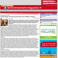 ENVIRONNEMENT MAGAZINE 04/10/13 Simplification du droit - Le droit souple, nouvelle arme pour lutter contre l'inflation normative