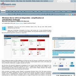 Windows Server 2012 est disponible : simplification et virtualisation renforc e, Microsoft veut d passer VMWare d'ici deux ans