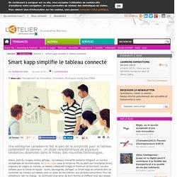 Smart kapp simplifie le tableau connecté