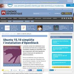 Ubuntu 15.10 simplifie l'installation d'OpenStack
