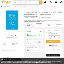 L'homme simplifié : le syndrome de la touche étoile - broché - Jean-Michel Besnier - Achat Livre ou ebook - Achat & prix