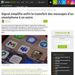Signal simplifie enfin le transfert des messages d'un smartphone à un autre
