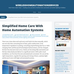 Simplified Home Care With Home Automation Systems