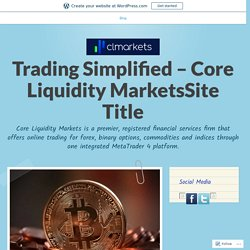 Reasons Why Traders Fail To Make Money In Currency Trading Online – Trading Simplified – Core Liquidity MarketsSite Title