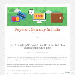 How A Simplified Checkout Page Helps You To Reduce Transaction Bounce Rates – Payment Gateway In India