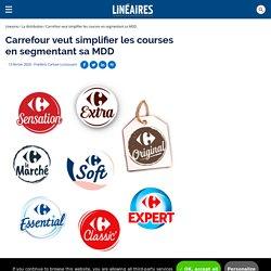 Carrefour veut simplifier les courses en segmentant sa MDD / La distribution - Linéaires