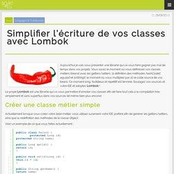 Simplifier l'écriture de vos classes avec Lombok