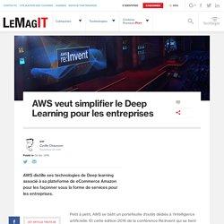 AWS veut simplifier le Deep Learning pour les entreprises