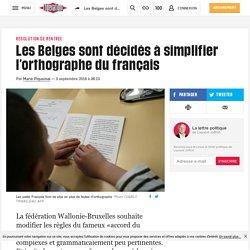 Les Belges sont décidés à simplifier l'orthographe du français