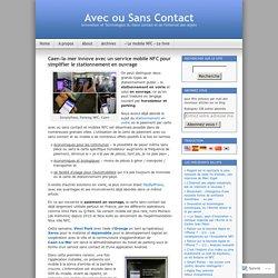 Caen-la-mer innove avec un service mobile NFC pour simplifier le stationnement en ouvrage