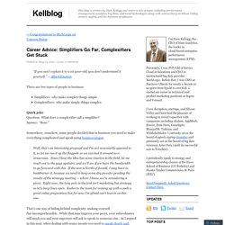 Career Advice: Simplifiers Go Far, Complexifiers Get Stuck