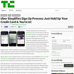 Uber Simplifies Sign Up Process: Just Hold Up Your Credit Card & You're In!