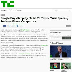 Google Buys Simplify Media To Power Music Syncing For New iTunes