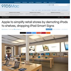 Apple to simplify retail stores by demoting iPods to shelves, dropping iPad Smart Signs