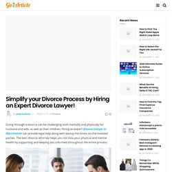 Simplify your Divorce Process by Hiring an Expert Divorce Lawyer!
