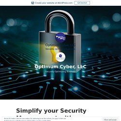 Simplify your Security Management with Security Solutions – Optimum Cyber, LLC