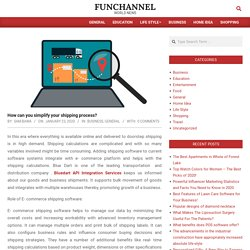How can you simplify your shipping process? – Funchannel