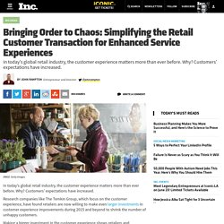 Bringing Order to Chaos: Simplifying the Retail Customer Transaction for Enhanced Service Experiences