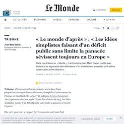«Le monde d'après»: «Les idées simplistes faisant d'un déficit public sans limite la panacée sévissent toujours en Europe»