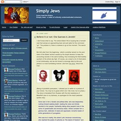 Believe it or not: Che Guevara is Jewish!