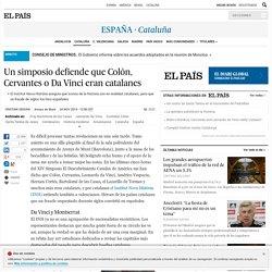 Un simposio defiende que Colón, Cervantes o Da Vinci eran catalanes