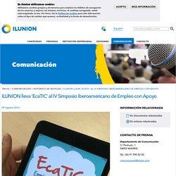 ILUNION lleva 'EcaTIC' al IV Simposio Iberoamericano de Empleo con Apoyo