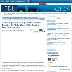 """Alan Simpson: Cutting Social Security Benefits to """"Take Care of the Lesser People in Society"""""""