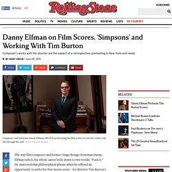 Danny Elfman on Film Scores, 'Simpsons' and Working With Tim Burton