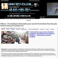 Odessa : Un simulacre d'incendie pour couvrir l'exécution d'un des plus atroces massacres jamais vus