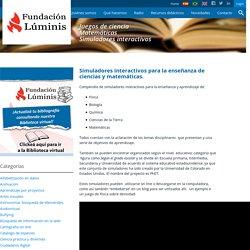 Simuladores interactivos para la enseñanza de ciencias y matemáticas.
