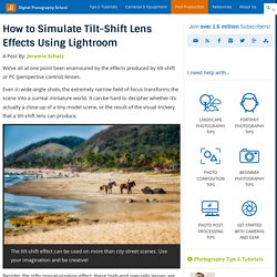 How to Simulate Tilt-Shift Lens Effects Using Lightroom